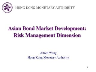 Asian Bond Market Development: Risk Management Dimension