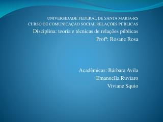 UNIVERSIDADE FEDERAL DE SANTA MARIA-RS CURSO DE COMUNICAÇÃO SOCIAL RELAÇÕES PÚBLICAS