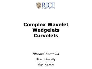 Complex Wavelet Wedgelets Curvelets