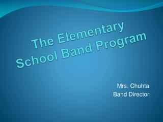 The Elementary School Band Program