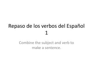 Repaso  de los  verbos  del  Español  1
