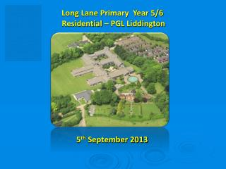 Long Lane Primary  Year 5/6  Residential – PGL  Liddington