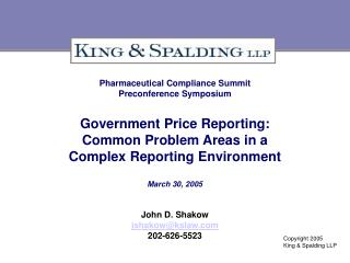 Pharmaceutical Compliance Summit  Preconference Symposium  Government Price Reporting:  Common Problem Areas in a  Compl