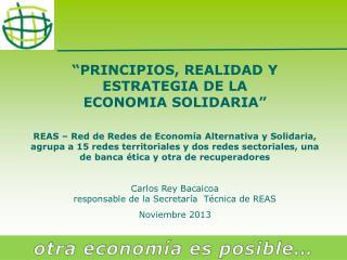 � PRINCIPIOS, REALIDAD Y  ESTRATEGIA DE LA  ECONOMIA SOLIDARIA �