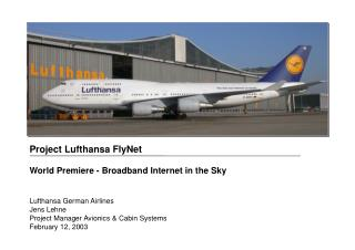 Project Lufthansa FlyNet World Premiere - Broadband Internet in the Sky Lufthansa German Airlines