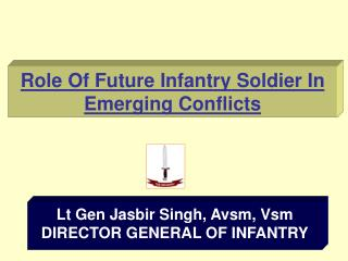 Role Of Future Infantry Soldier In Emerging Conflicts