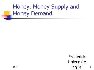 Money. Money Supply and Money Demand