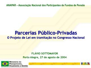 Parcerias Público-Privadas O Projeto de Lei em tramitação no Congresso Nacional