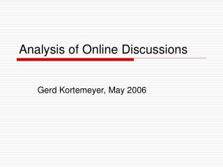 Analysis of Online Discussions