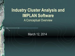 Industry Cluster Analysis and IMPLAN Software A Conceptual Overview