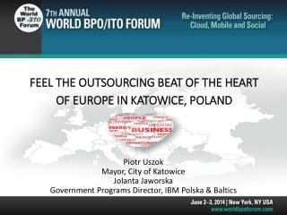 FEEL THE OUTSOURCING BEAT OF THE HEART OF EUROPE IN KATOWICE, POLAND