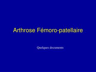 Arthrose F moro-patellaire