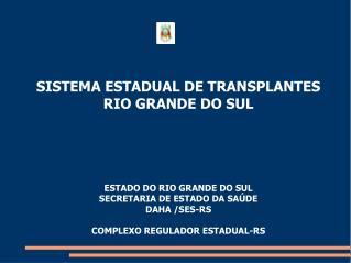 ESTADO DO RIO GRANDE DO SUL SECRETARIA DE ESTADO DA SAÚDE DAHA /SES-RS
