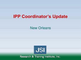 IPP Coordinator's Update