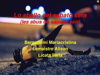 Lo sballo del sabato sera (les abus du samedi soir)