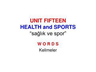 "UNIT FIFTEEN HEALTH and SPORTS ""sağlık ve spor"""