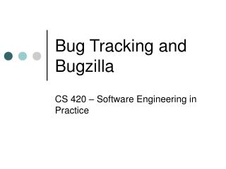Bug Tracking and Bugzilla