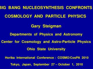 BIG  BANG  NUCLEOSYNTHESIS  CONFRONTS   COSMOLOGY  AND  PARTICLE  PHYSICS