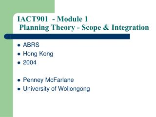 IACT901  - Module 1  Planning Theory - Scope & Integration