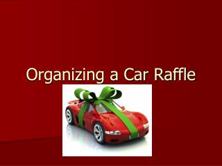 Organizing a Car Raffle