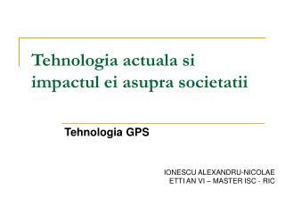 Tehnologia actuala si impactul ei asupra societatii