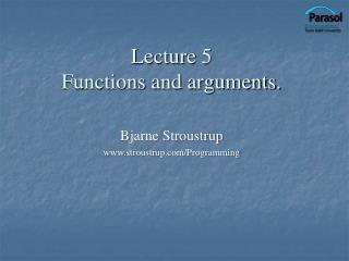 Lecture 5 Functions and arguments.