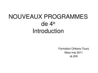 NOUVEAUX PROGRAMMES de 4e  Introduction