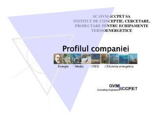 SC OVM-ICCPET SA INSTITUT DE CONCEPTIE, CERCETARE, PROIECTARE PENTRU ECHIPAMENTE TERMOENERGETICE