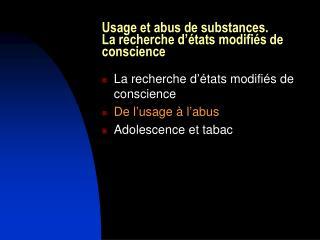 Usage et abus de substances. La recherche d'états modifiés de conscience