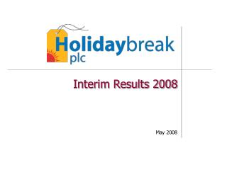Interim Results 2008 May 2008
