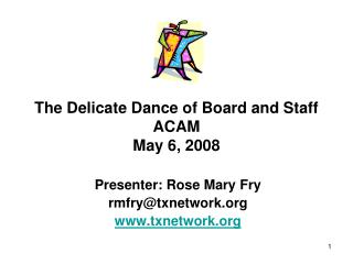 The Delicate Dance of Board and Staff ACAM May 6, 2008