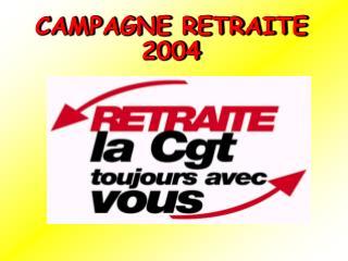 CAMPAGNE RETRAITE 2004
