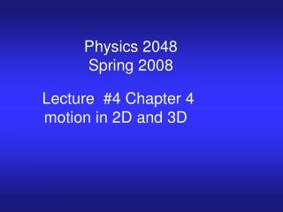 Physics 2048  Spring 2008