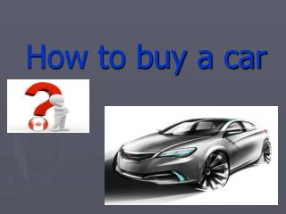 How to buy a car