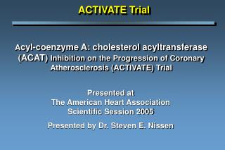 Presented at The American Heart Association  Scientific Session 2005