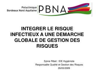 INTEGRER LE RISQUE INFECTIEUX A UNE DEMARCHE GLOBALE DE GESTION DES RISQUES