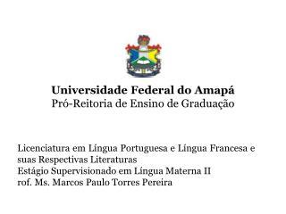 Universidade Federal do Amapá Pró-Reitoria  de Ensino de Graduação