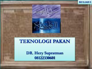 TEKNOLOGI  PAKAN DR. Hery Supratman 08122330601