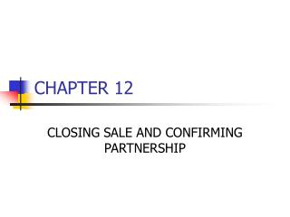 CLOSING SALE AND CONFIRMING PARTNERSHIP