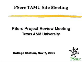 PSerc TAMU Site Meeting