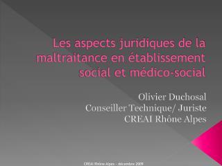 Les aspects juridiques de la maltraitance en établissement social et médico-social