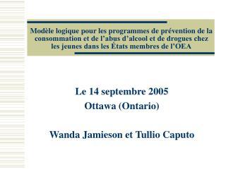 Le 14 septembre 2005  Ottawa (Ontario) Wanda Jamieson et Tullio Caputo