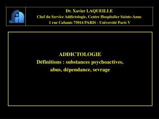 ADDICTOLOGIE D�finitions : substances psychoactives,  abus, d�pendance, sevrage
