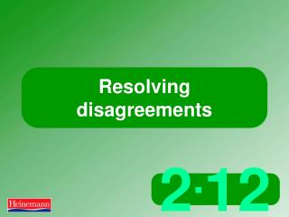 Resolving disagreements