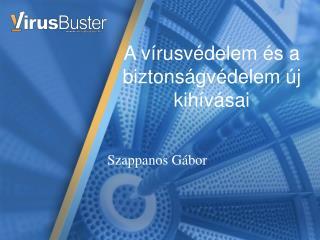 A vírusvédelem és a biztonságvédelem új kihívásai