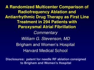 Commentary William G. Stevenson, MD Brigham and Women's Hospital Harvard Medical School