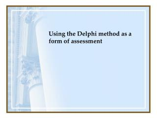 Using the Delphi method as a form of assessment
