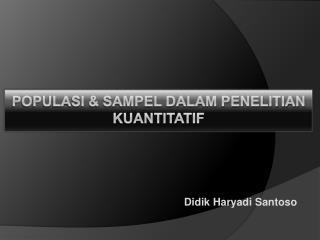 POPULASI & SAMPEL DALAM PENELITIAN KUANTITATIF