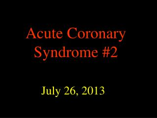 Acute Coronary Syndrome #2