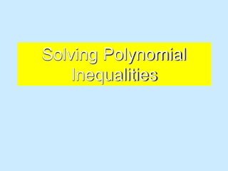 3.6 Polynomial  Rational Inequalities